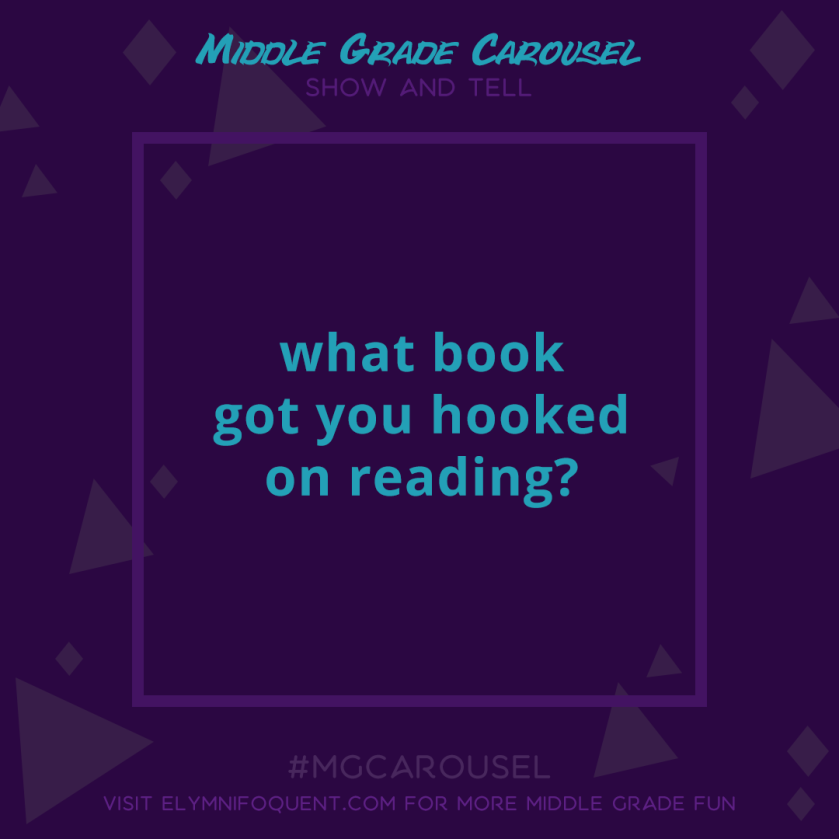 Show and Tell: what book got you hooked on reading?