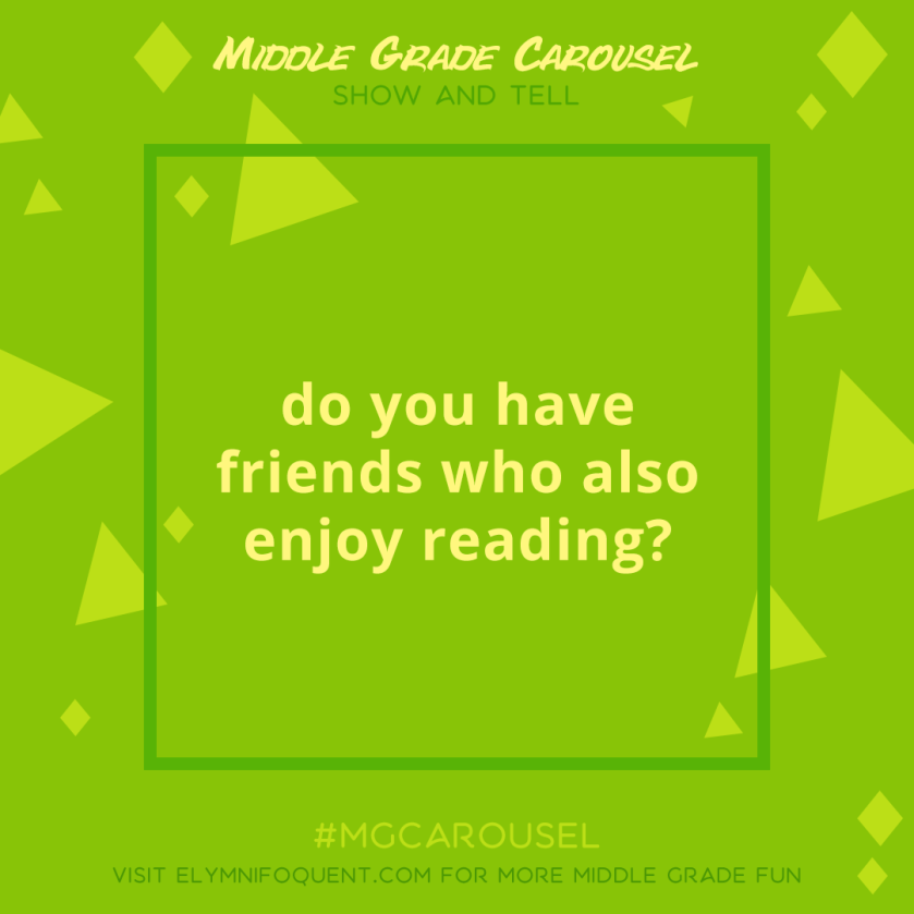 Show and Tell: do you have friends who also enjoy reading?