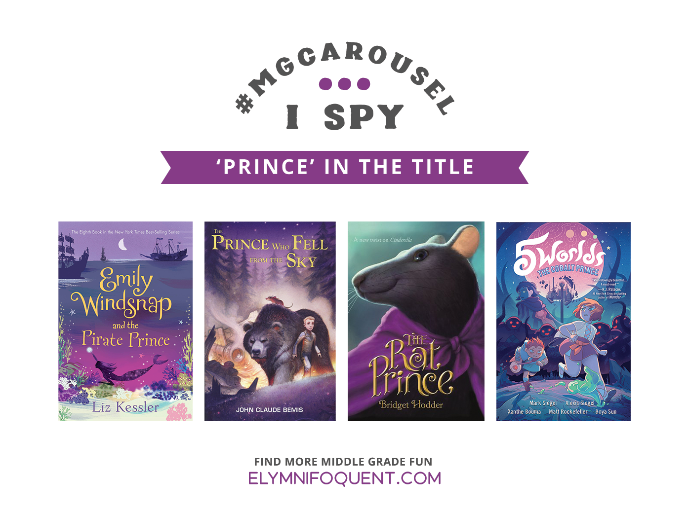 I SPY: 'Prince' in the Title featuring EMILY WINDSNAP AND THE PIRATE PRINCE by Liz Kessler; THE PRINCE WHO FELL FROM THE SKY by John Claude Bemis; THE RAT PRINCE by Bridget Hodder; and 5 WORLDS: THE COBALT PRINCE by Mark Siegel, Alexis Siegel, Xanthe Bouma, Matt Rockefeller, and Boya Sun