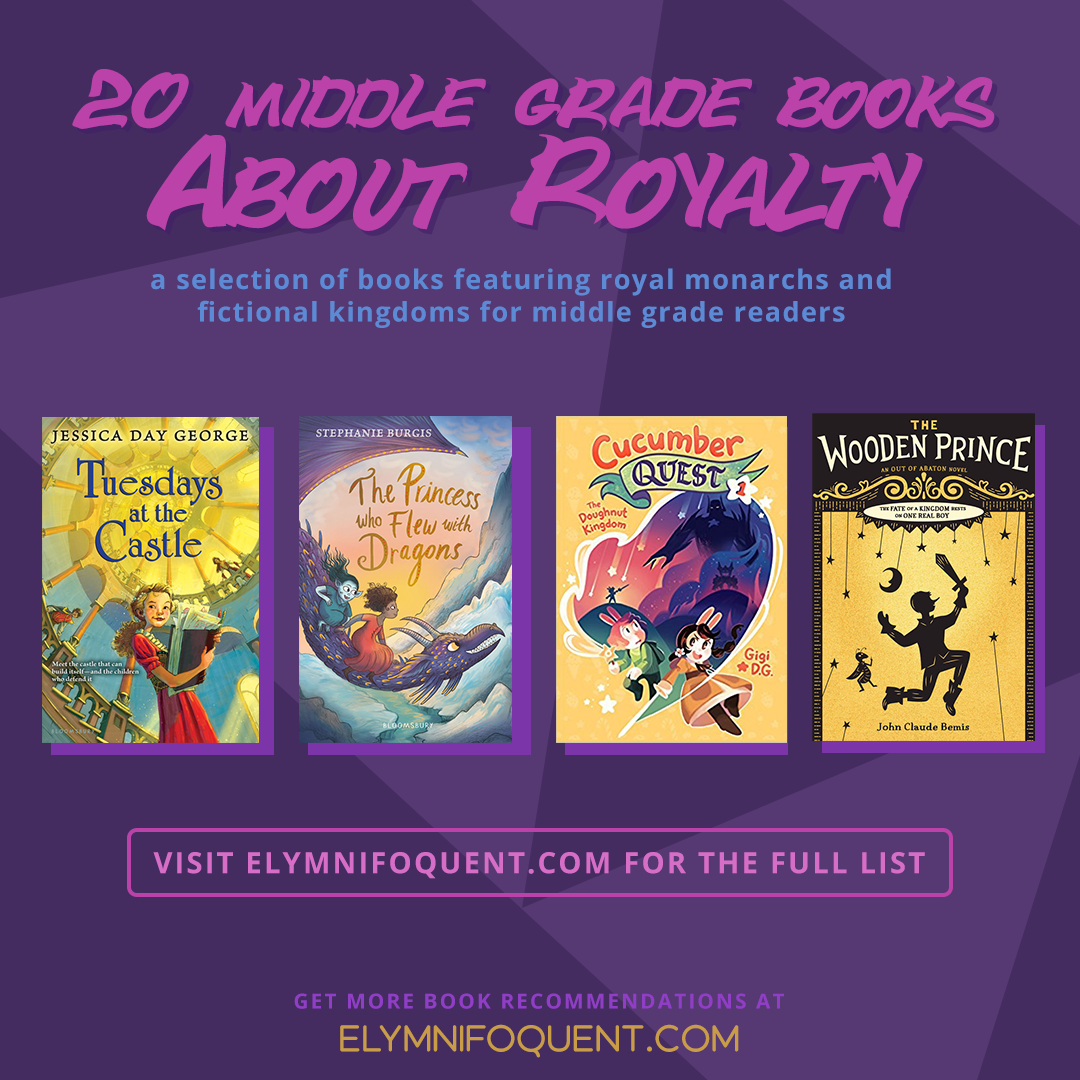 20 Middle Grade books about Royalty: a selection of books featuring royal monarchs and fictional kingdoms for middle grade readers.