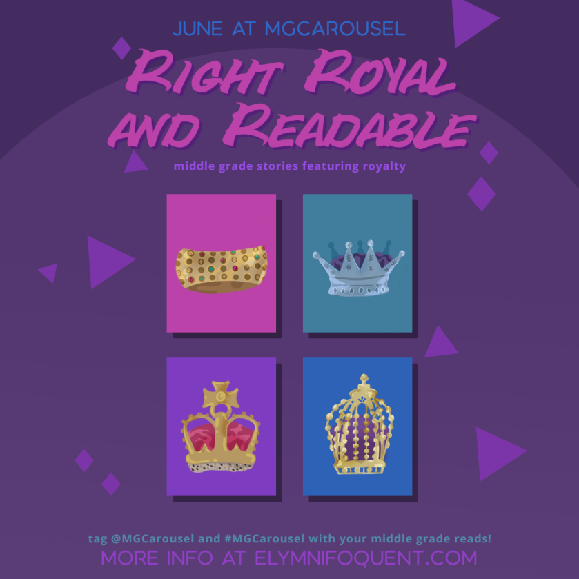 June at Middle Grade Carousel: Right Royal and Readable