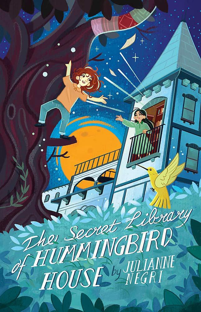The Secret Library of Hummingbird House by Julianne Negri