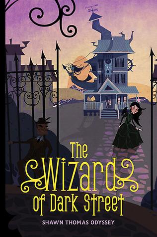 The Wizard of Dark Street by Shawn Thomas Odyssey
