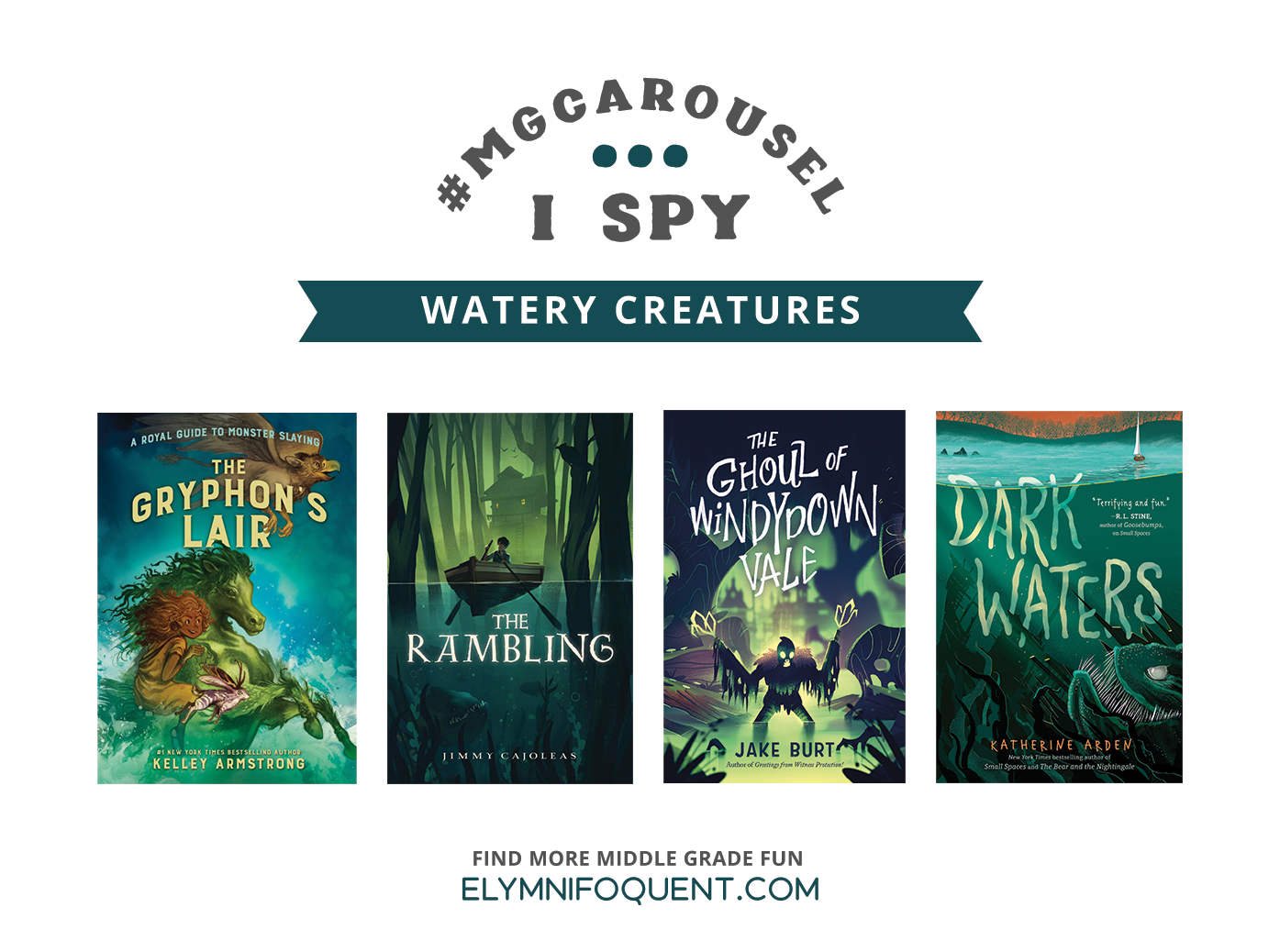 I SPY: Watery Creatures featuring the book covers of THE GRYPHON'S LAIR by Kelley Armstrong; THE RAMBLING by Jimmy Cajoleas; THE GHOUL OF WINDYDOWN VALE by Jake Burt; and DARK WATERS by Katherine Arden.