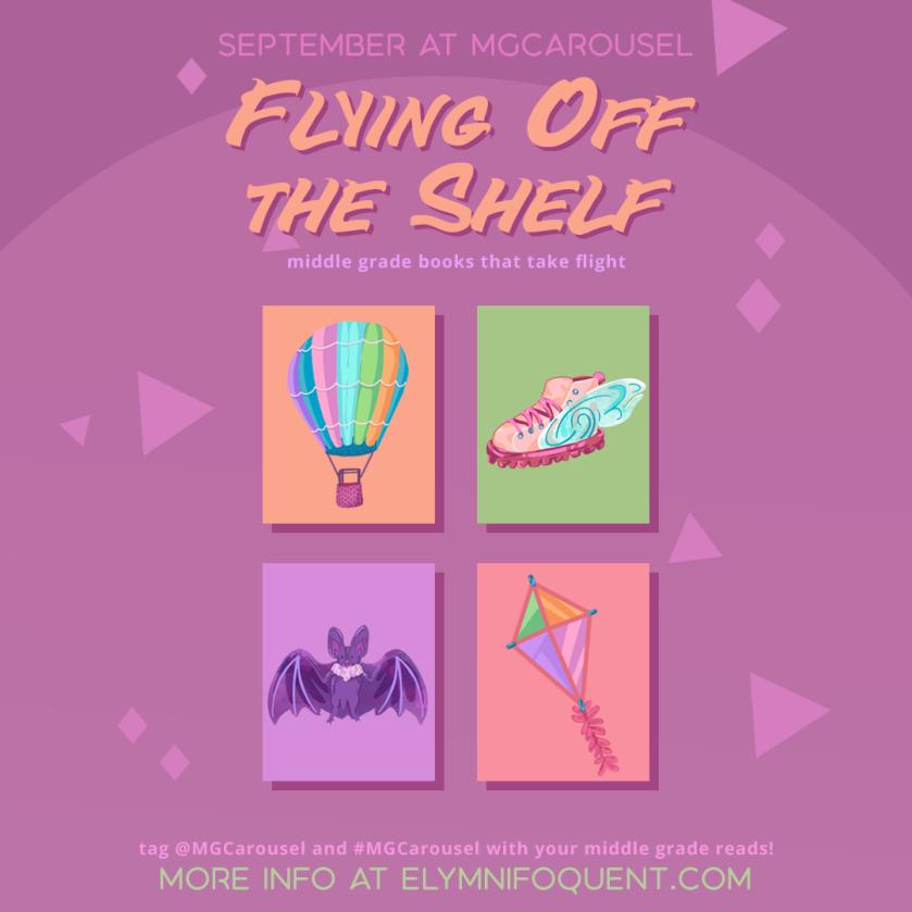 September at Middle Grade Carousel: Flying Off the Shelf