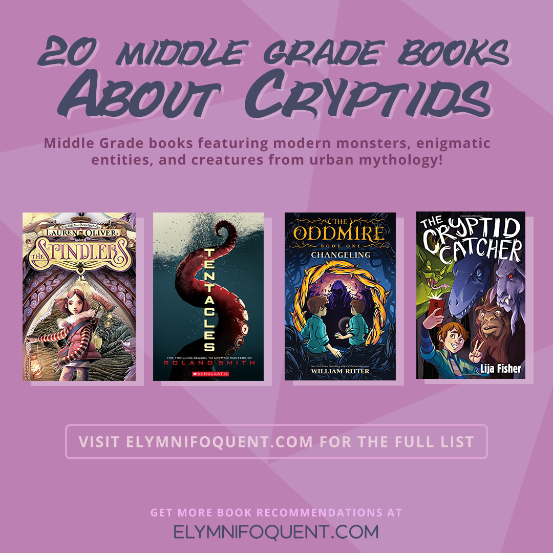 20 Middle Grade books about Cryptids: Middle Grade books featuring modern monsters, enigmatic entities, and creatures from urban mythology!