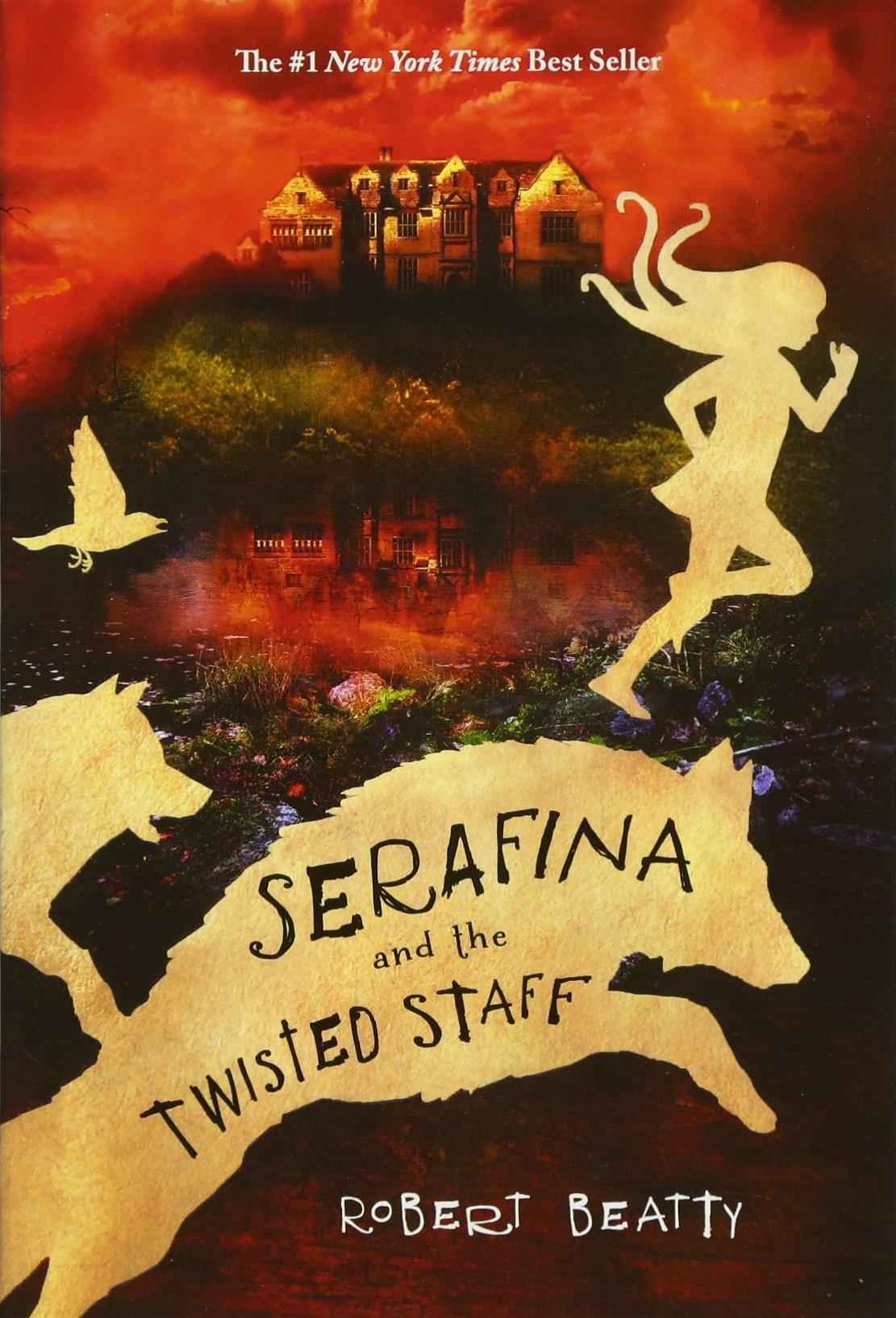 Serafina and the Twisted Staff by Robert Beatty