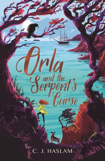 Orla and the Serpent's Curse by C. J. Haslam